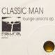 Classic Man (Wayne Gardiner) - Lounge Sessions EP