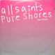 All Saints - Pure Shores (Cosmos : Tom Middleton Mix)