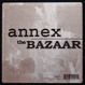 Annex - The Bazaar