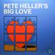 Pete Heller - Big Love