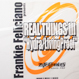 Frankie Feliciano - Real Things III - Hydra / Living Proof
