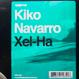 Kiko Navarro - Xel-Ha (Remixed Karizma)