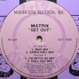 Matrix (Kerri Chandler) - Get Out