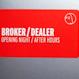 Broker/Dealer - Opening Night / After Hours