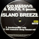 Kid Massive & Raoul, Ijeoma - Island Breeze (Trentemoller Mix)