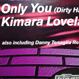Kimara Lovelace - Only You (Remixed Danny Tenaglia)