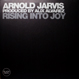 Arnold Jarvis - Rising Into Joy