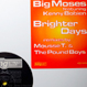 Big Moses feat. Kenny Bobien - Brighter Days (The Remixes)