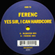 Ferenc - Yes Sir, I Can Hardcore