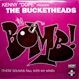 Bucketheads - The Bomb! (These Sounds Fall Into My Mind)