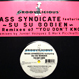 Mass Syndicate feat. Su Su Bobien - You Don't Know (Remixes)