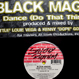 Black Magic (Pro. MAW) - Dance (Do That Thing)