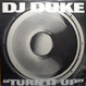 DJ Duke - Turn It Up (Say Yeah)