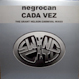 Negrocan - Cada Vez (The Grant Nelson Carnival Mixes)
