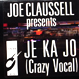 Joe Claussell - Je Ka Jo (Crazy Vocal Mix)