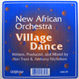 New African Orchestra (Ron Trent, A.Nicholson) - Village Dance