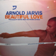 Arnold Jarvis - Beautiful Love