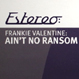 Frankie Valentine - Ain't No Ransom Without A Hostage