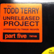 Todd Terry - Unreleased Project Part 5