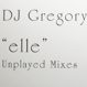 DJ Gregory - Elle Unplayed Mixes (Frankie Feliciano)