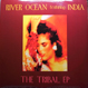 River Ocean Featuring  India - The Tribal EP