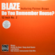 Blaze - Do You Remember House? (Part 2)
