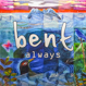Bent - Always Ashley Beedle's Mahavishnu Remix)