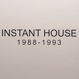 Instant House (JoeClaussell) - 1988 - 1993 (12X3)
