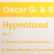 Oscar G. & Stryke - Hypnotized (Charles Webster's Chunkster Mix)