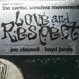 Carlos Sanchez Movement - Love And Respect (Remixed Joe)