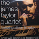 James Taylor Quartet - Love Will Keep Us Together