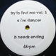 Try To Find Me - Vol.3 (I'm Dancer / Needs Ending)