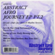 V.A. (Blaze, Ron Trent) - Abstract Afro Journey EP Part 2
