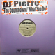 DJ Pierre - The Countdown / What You Do