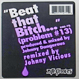 Johnny Dangerous - Beat That Bitch (Problem #13)