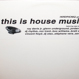 V.A. (Brett Dancer, Vincent Floyd, Ron Trent) - This Is House Music!