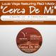 Louie Vega feat. Raul Midon - Cerca De Mi