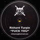 Richard Turpin - Fuck You / Lazy