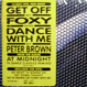 Foxy / Peter Brown - Get Off (Remixed Eric Kupper) / Dance With Me