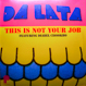 Da Lata - This Is Not Your Job (Remixed Faze Action)