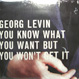 Georg Levin - You Know What You Want..