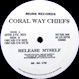 Coral Way Chiefs (Ralph Falcon) - Release Myself