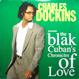 Charles Dockins - The Blak Cuban's Chronicles Of Love