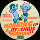Jef & Chris / Chris Carrier - Morning EP