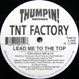 TNT Factory - Lead Me To The Top